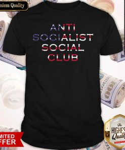 Good American Flag Anti Socialism Social Club Shirt