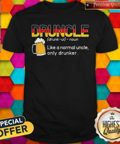 Nice Germany Druncle Noun Like A Normal Uncle Only Drunker Beer Shirt