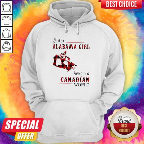 Top Just An Alabama Girl Living In A Canadian World Hoodie
