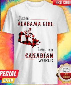 Top Just An Alabama Girl Living In A Canadian World Shirt