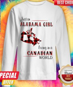 Top Just An Alabama Girl Living In A Canadian World Sweatshirt