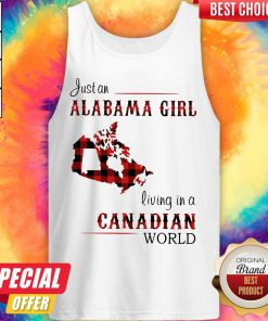 Top Just An Alabama Girl Living In A Canadian World Tank Top