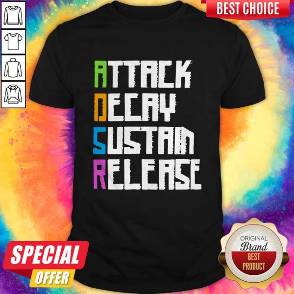 ADSR Attack Decay Sustain Release Shirt