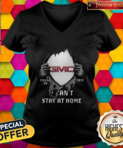 Blood Inside GMC Covid 19 2020 I Can't Stay At Home V-neck