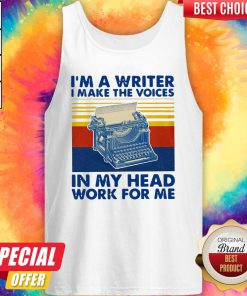 I'm A Writer I Make The Voices In My Head Work For Me Vintage Tank Top