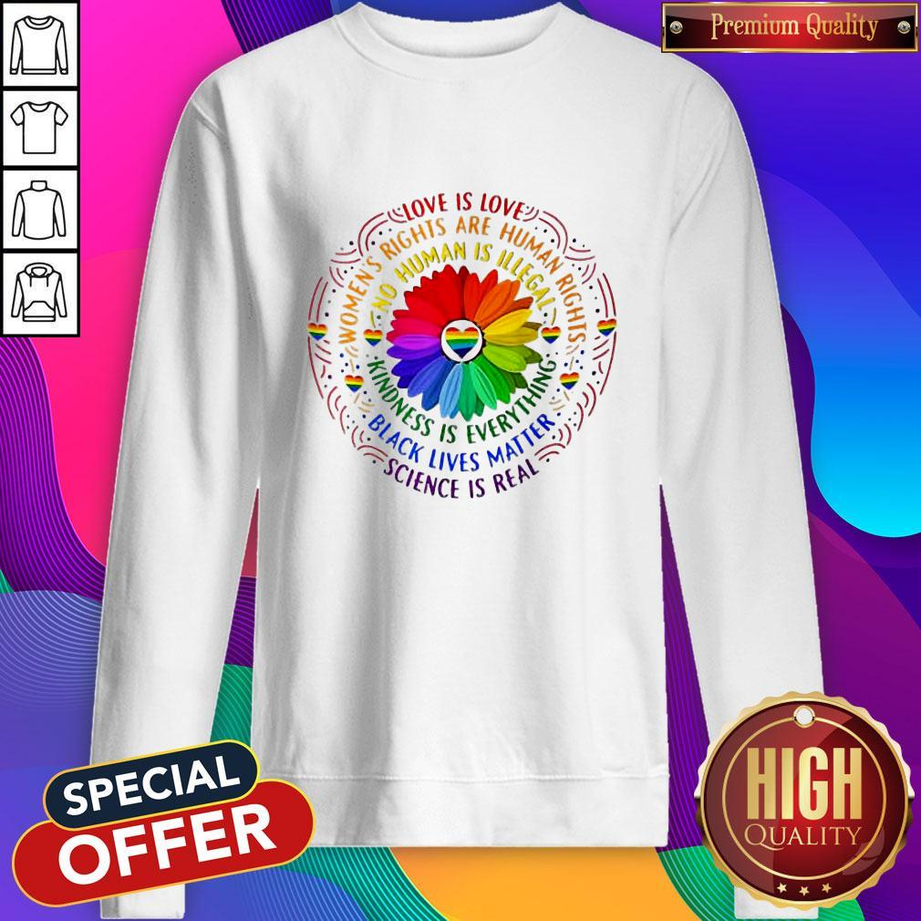 Love Is Love Women's Rights Are Rights Kindness Is Everything Sweatshirt