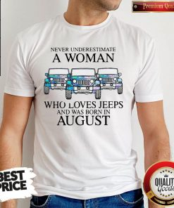 Pisces Never Underestimate A Woman Who Loves Jeeps And Was Born In August Shirt