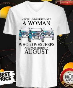 Pisces Never Underestimate A Woman Who Loves Jeeps And Was Born In August V-neck
