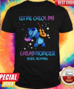 Stitch Play Guitar Let Me Check My Giveashitometer Nope Nothing Shirt