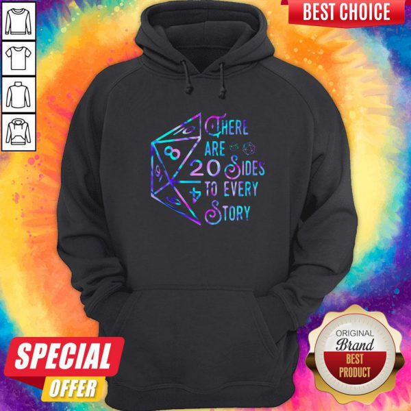 Top There Are 20 Sides To Every Story Hoodie