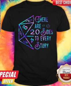 Top There Are 20 Sides To Every Story Shirt