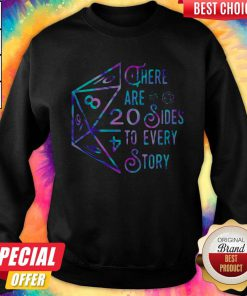 Top There Are 20 Sides To Every Story Sweatshirt
