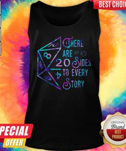 Top There Are 20 Sides To Every Story Tank Top