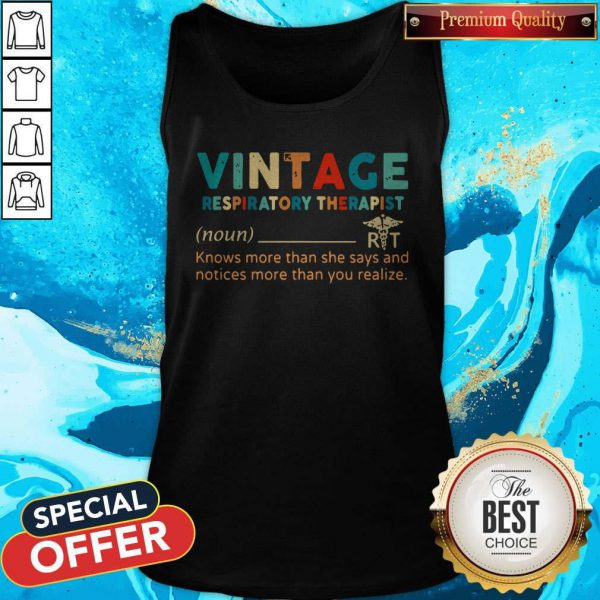 Vintage Respiratory Therapist Knows More Than She Says And Notices More Than You Realize Tank Top
