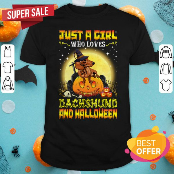 Dog Just A Girl Who Loves Dachshund And Halloween Shirt