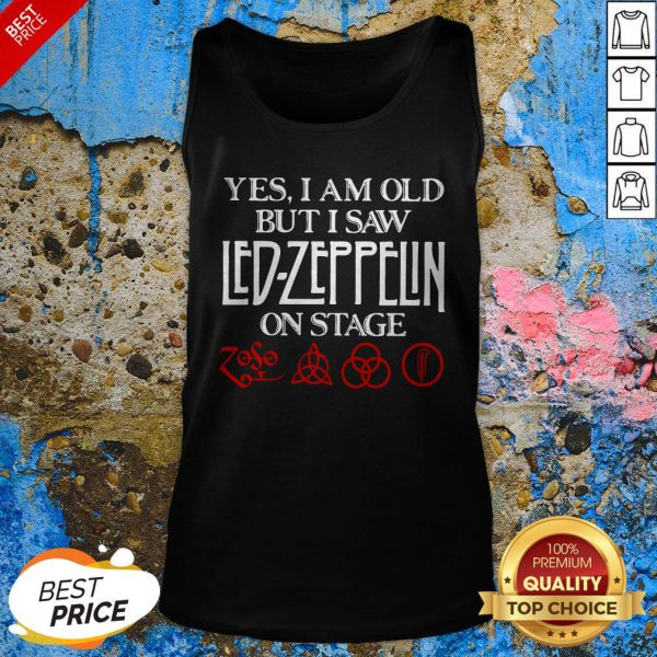 Yes I Am Old But I Saw Led Zeppelin On Stage Tank Top