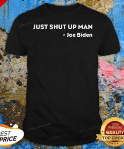 2020 Presidential Debate Will You Shut Up Joe Biden Shirt