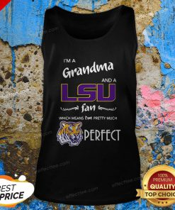 I'm A Grandma And A LSU Tigers Fan Which Means I'm Pretty Much Perfect Tank Top