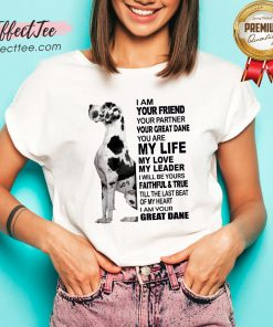 Cute Dane I Am Your Friend Your Partner Your Great Dane You Are My Life V-neck - Design By Effecttee.com