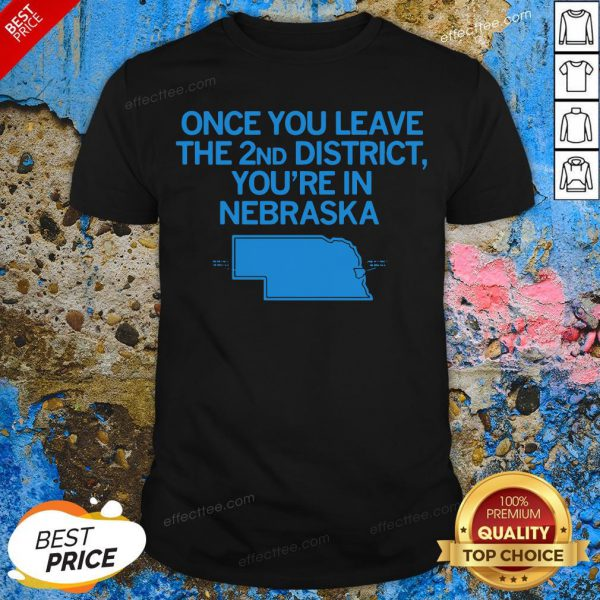 Funny Once You Leave The 2nd District Shirt - Design By Effecttee.com