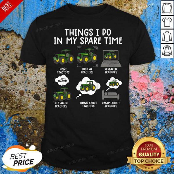 Great Things I Do In My Spare Time Tractor Shirt - Design By Effecttee.com