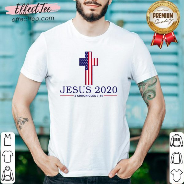 Happy Jesus 2020 2 Chronicles 7 14 America Flag Shirt - Design By Effecttee.com