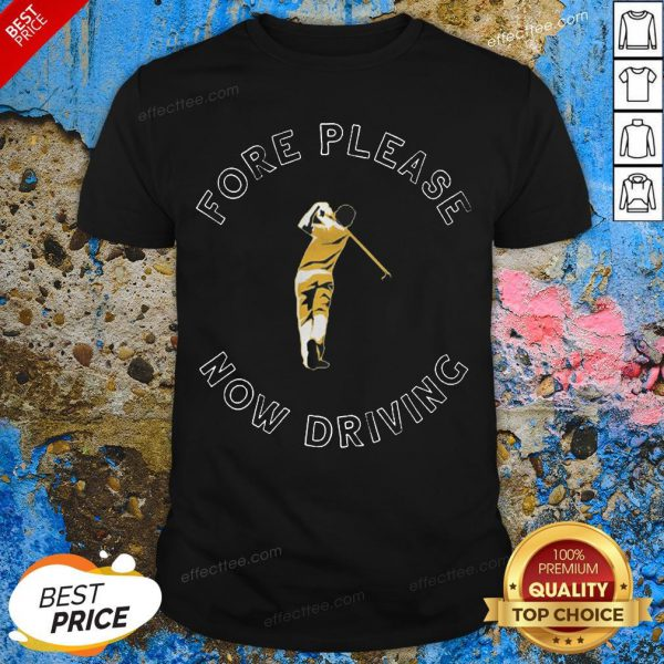 Nice Fore Please Now Driving Golf Tee Shirt - Design By Effectt ee.com
