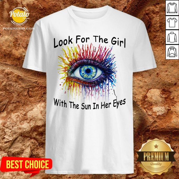 Nice Look For The Girl With The Sun In Her Eyes Shirt - Design By Effecttee.com