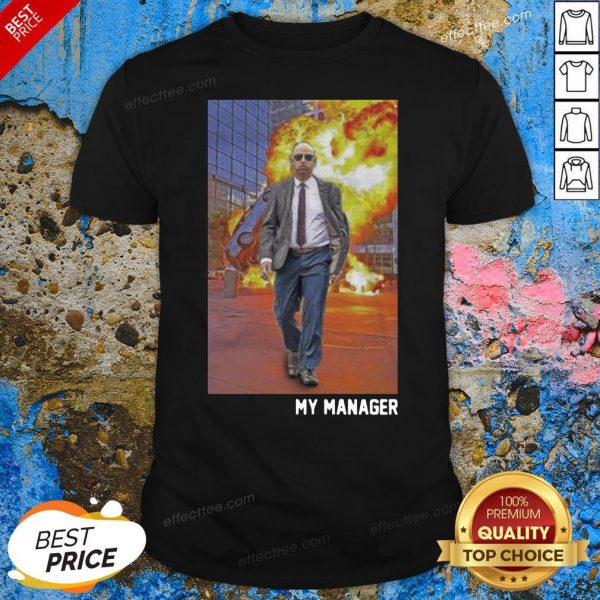 Official My Manager Shirt - Design By Effecttee.com
