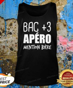 Bac +3 Apero Mention Biere Tank Top- Desgin By Effecttee.com