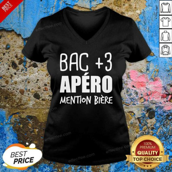 Bac +3 Apero Mention Biere V Neck- Desgin By Effecttee.com