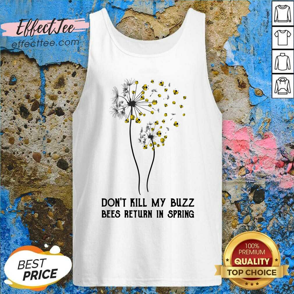 Don't Kill My Buzz Bees Return In Spring Dandelion Tank Top - Design By Effecttee.com