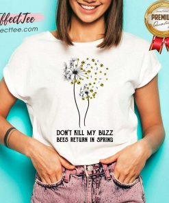 Don't Kill My Buzz Bees Return In Spring Dandelion V Neck - Design By Effecttee.com