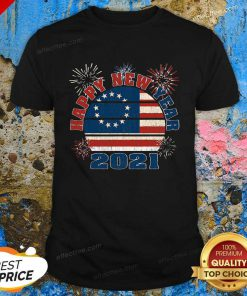 Happy New Year 2021 Vintage Betsy Ross Flag Fireworks Shirt - Design By Effecttee.com