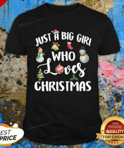 Just A Big Girl Who Loves Christmas Shirt - Design By Effecttee.com