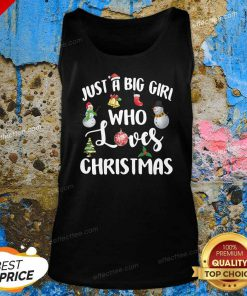 Just A Big Girl Who Loves Christmas Tank Top - Design By Effecttee.com