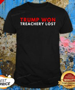 Trump Won Treachery Lost Election Fraud 2020 Shirt - Design By Effecttee.com