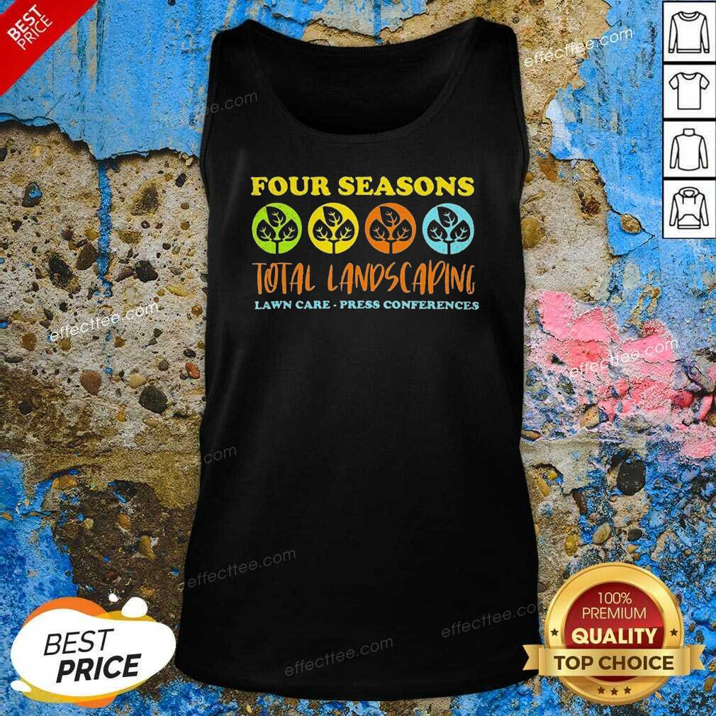 Four Seasons Total Landscaping Lawn Care Press Conferences Tank Top - Design By Effecttee.com