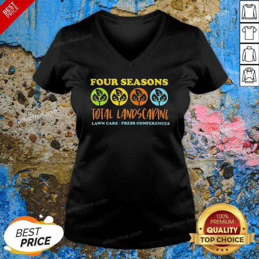 Four Seasons Total Landscaping Lawn Care Press Conferences V Neck - Design By Effecttee.com