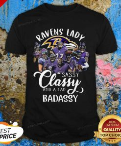 Baltimore Ravens Team Sassy Classy And A Tad Badassy Shirt- Design By Effecttee.com