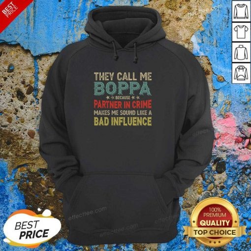 They Call Me Boppa Because Partner In Crime Makes Me Sound Like A Bad Influence Fathers Day Vintage Hoodie - Design By Effecttee.com