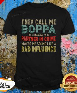 They Call Me Boppa Because Partner In Crime Makes Me Sound Like A Bad Influence Fathers Day Vintage Shirt - Design By Effecttee.com