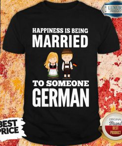 Cheated Happiness Is Being Married To Someone 14 German Flag Shirt - Design by Effecttee.com