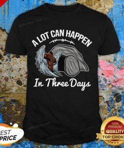 A Lot Can Happen In 3 Days Christian Easter Shirt - Design by Effecttee.com