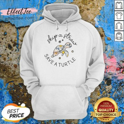 Funny Skip A Straw Save The Turtles Hoodie