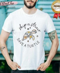 Funny Skip A Straw Save The Turtles Shirt
