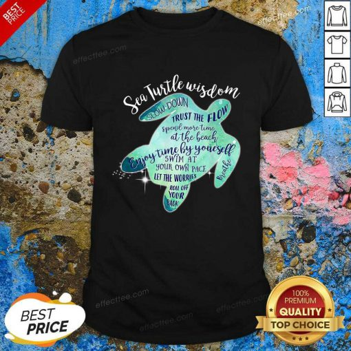 Happy Sea Turtle Wisdom Slow Down Breathe Turtle Shirt
