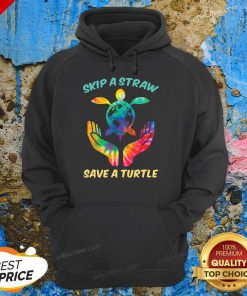 Top Skip The Plastic A Straw To Save A Turtle Hoodie