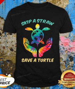 Top Skip The Plastic A Straw To Save A Turtle Shirt