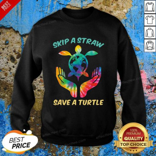 Top Skip The Plastic A Straw To Save A Turtle Sweatshirt